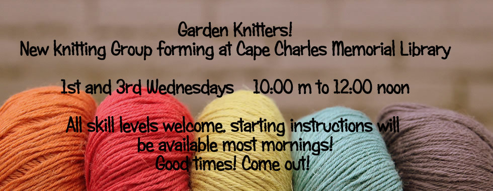 Garden Knitters @ Cape Charles Memorial Library | Cape Charles | Virginia | United States